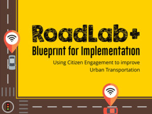 RoadLab +: Using Citizen Engagement to improve Urban Transportation