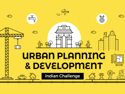 Urban Planning and Development: The Indian Challenge