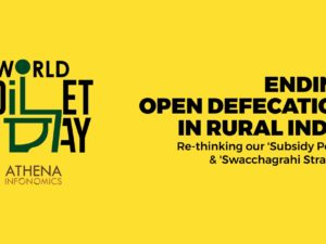 Ending Open Defecation in Rural India: Re-thinking our 'Subsidy Policy' and 'Swacchagrahi Strategy'